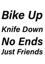 Load image into Gallery viewer, Bike up knife down no end just friends