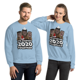 We Whipped 2020 - Unisex Sweatshirt
