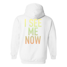 Load image into Gallery viewer, I See Me Now Hoodie - Unisex