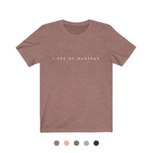 Load image into Gallery viewer, I See Me Mantras Tee - Unisex