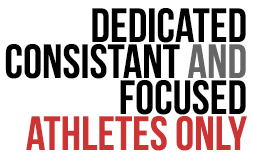 Dedicated Athletes Only