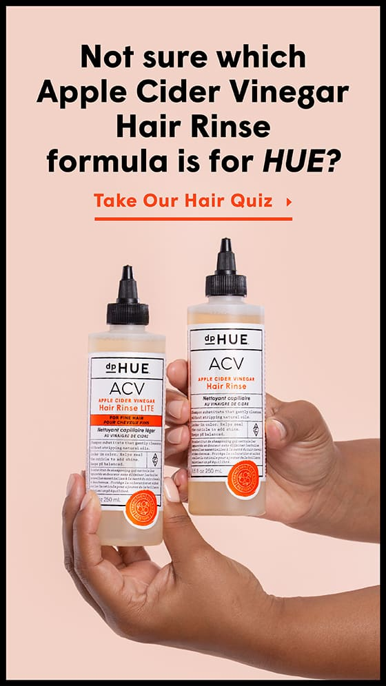 Not sure which Apple Cider Vinegar Hair Rinse Formula is for HUE? Take Our Hair Quiz