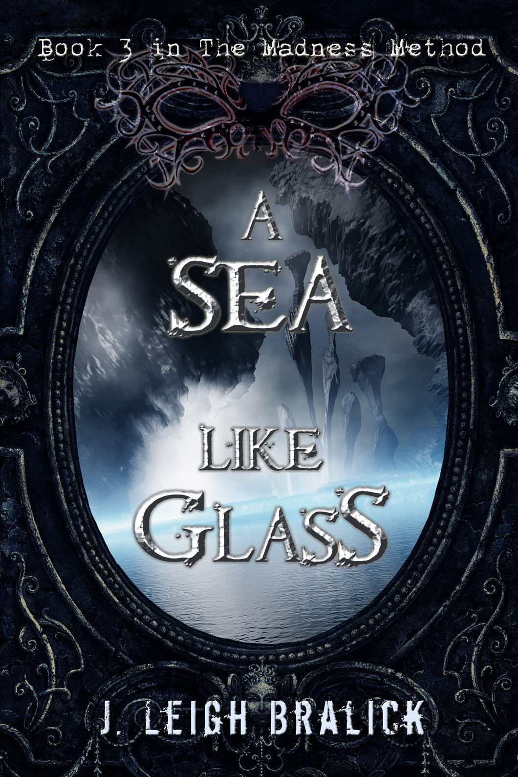 A Sea Like Glass (The Madness Method #3)
