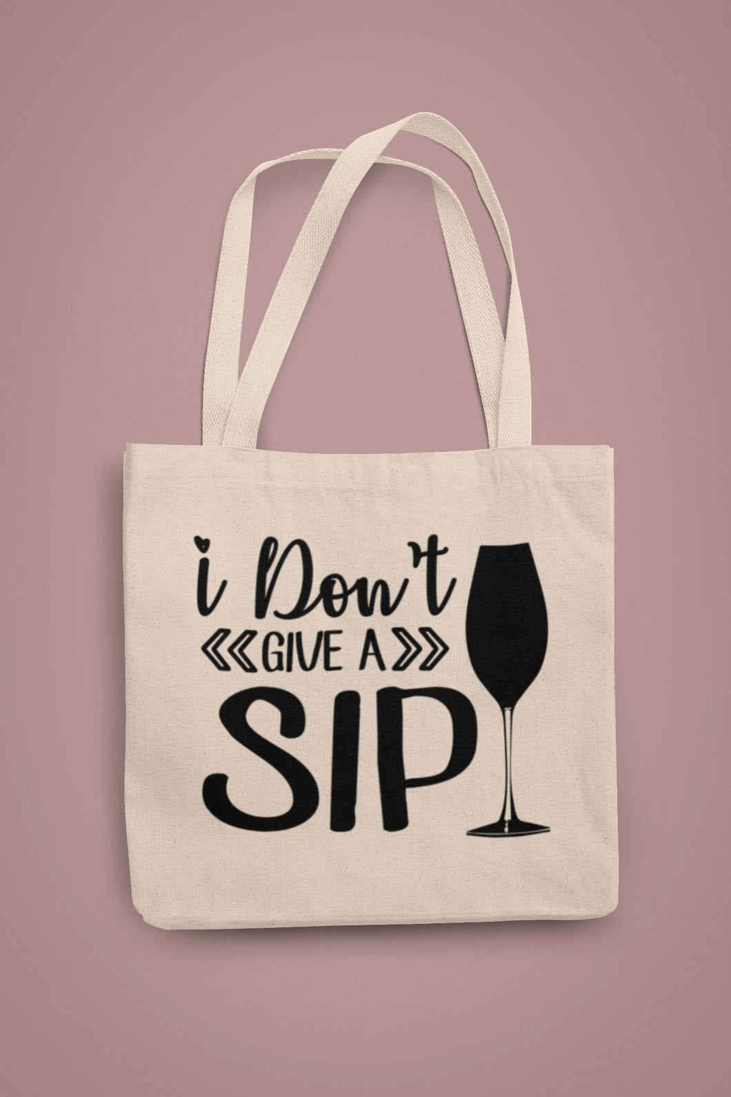 I Don't Give a Sip Tote