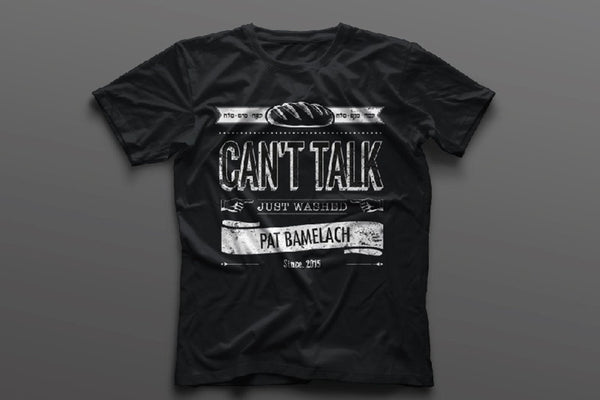 Can't Talk, Just Washed T-Shirt