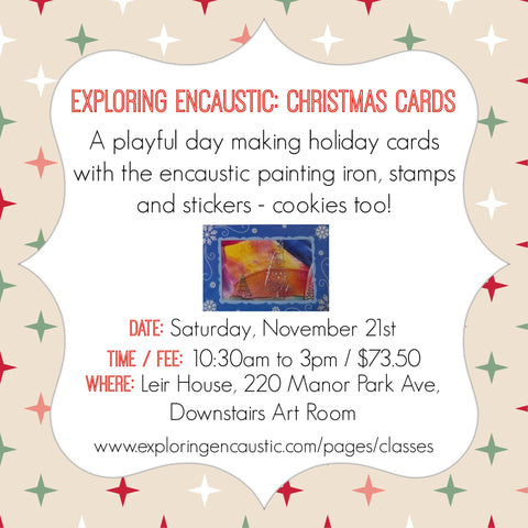 Nov 21 Christmas Card encaustic class with Bethany Handfield