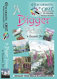 Encaustic Art: Michael Bossom-A Bigger Picture DVD