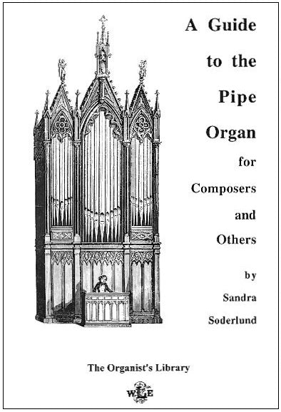 A Guide to the Pipe Organ - Sandra Soderlund