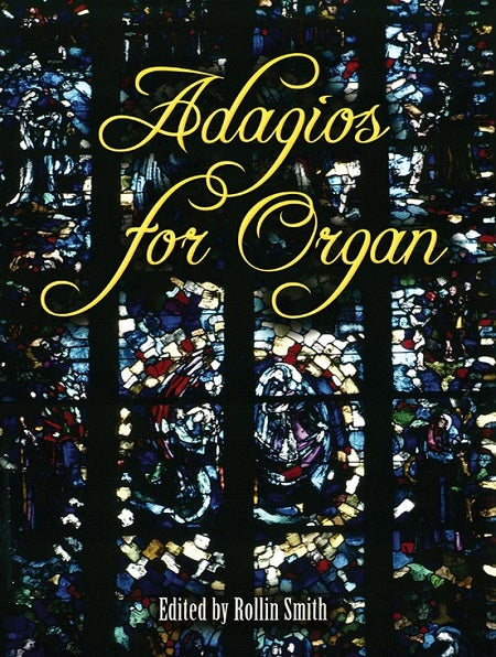 Adagios for Organ Edited by Rollin Smith