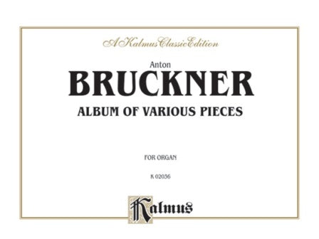 Album of Various Pieces Including Preludes, Postludes, and Transcriptions by Anton Bruckner