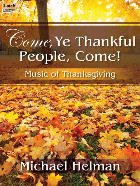 Come, Ye Thankful People, Come! by Michael Helman