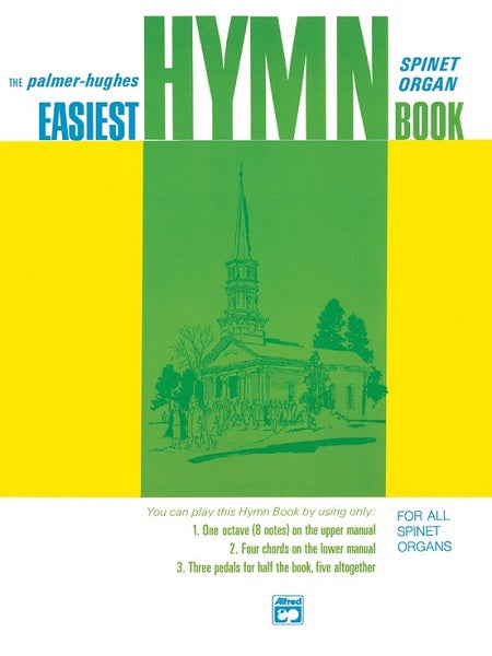 Easiest Organ Hymn Book for Spinnet Organ by Palmer and Hughes
