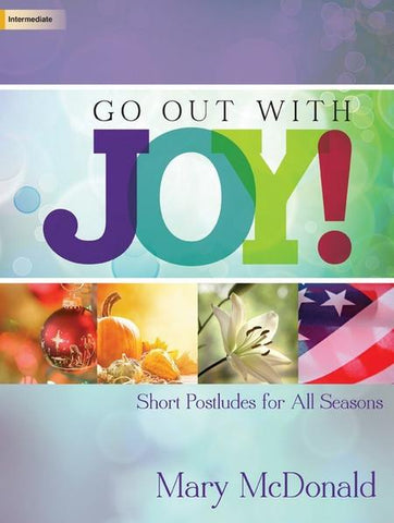 Go Out With Joy! Short Postludes for All Seasons
