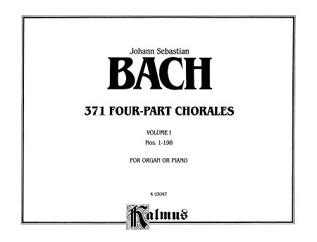 371 Four-Part Chorales, Volume I for Organ or Piano Nos. 1-198 By Johann Sebastian Bach