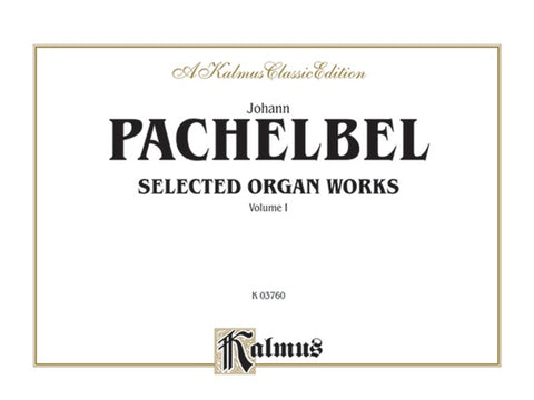 Selected Organ Works, Volume I By Johann Pachelbel
