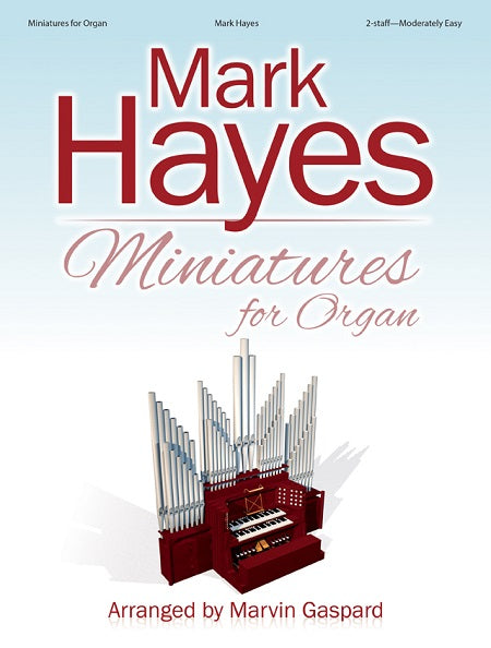 Mark Hayes Miniatures for Organ