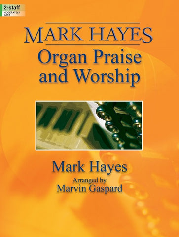 Mark Hayes Organ Praise and Worship