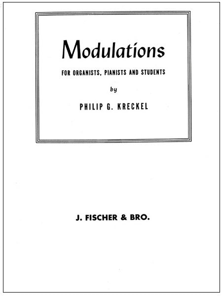 Modulations for Organists, Pianists, and Students by Philip G. Kreckel
