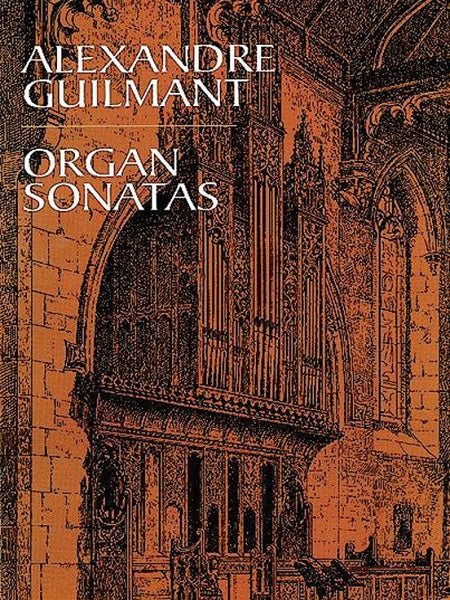 Organ Sonatas by Alexandre Guilmant