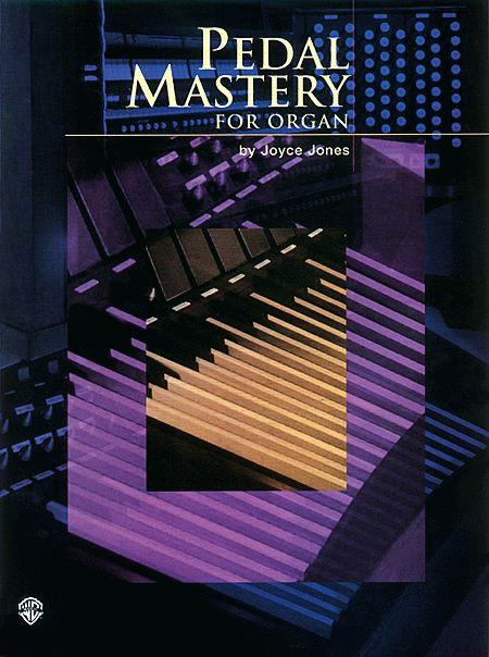 Pedal Mastery for Organ by JOYCE JONES