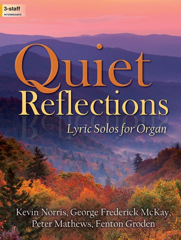 Quiet Reflections: Lyric Solos for Organ