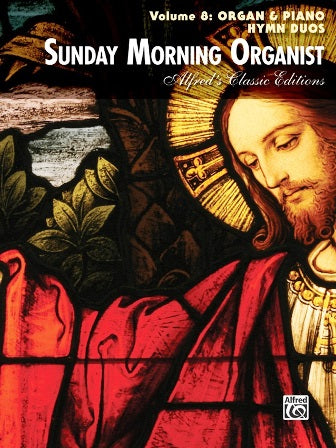 Sunday Morning Organist Vol. 08 Organ & Piano Hymn Duos