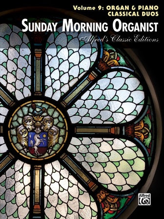 Sunday Morning Organist Vol. 9 Organ & Piano Classical Duos