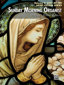 Sunday Morning Organist Vol. 5 Best of the Saint Cecilia Series