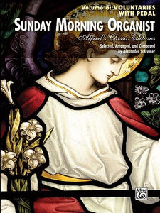 Sunday Morning Organist Vol. 6 Voluntaries (with pedal)