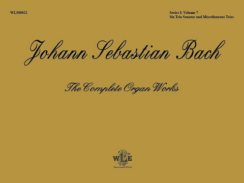 The Complete Organ Works, Volume 7, Six Trio Sonatas and Miscellaneous Trios – Johann Sebastian Bach