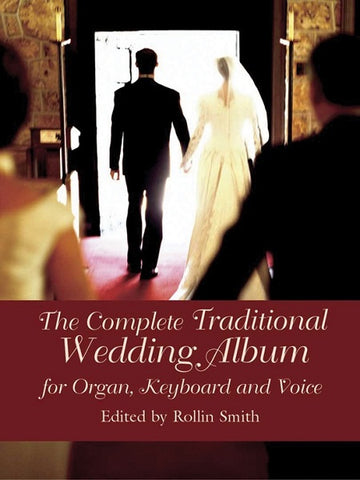 The Complete Traditional Wedding Album for Organ, Keyboard and Voice