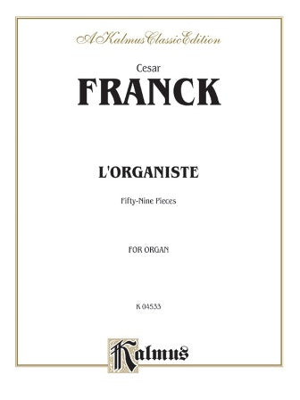 L'Organiste: Organ Book, 59 Organ Pieces by Cesar Franck