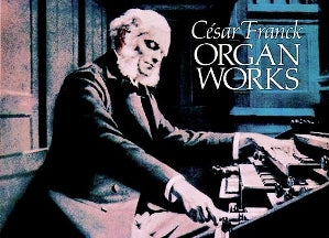 Organ Works by Cesar Franck