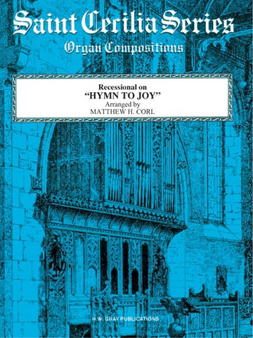 Recessional on Hymn to Joy for Organ - Arranged by Matthew H. Corl