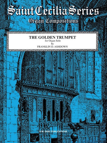 The Golden Trumpet for Organ Solo - By Franklin D. Ashdown