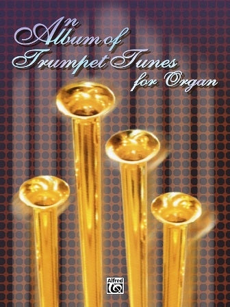 An Album of Trumpet Tunes for Organ