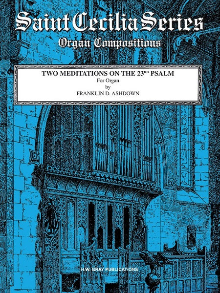 Two Meditations on the 23rd Psalm - By Franklin D. Ashdown