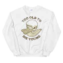 Load image into Gallery viewer, Too Old To Die Young Unisex Motorcycle Sweatshirt