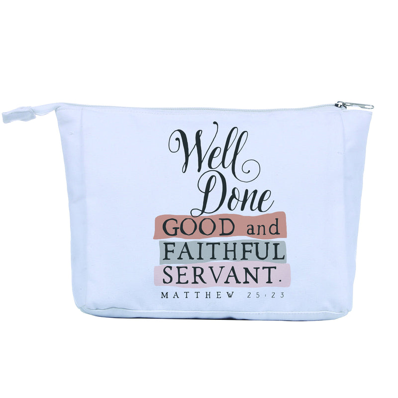 Divinity Boutique Makeup Bag: Well Done, Good and Faithful Servant -Matthew 25:23