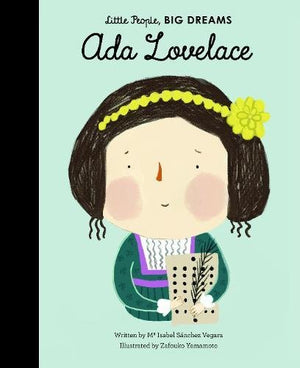 Ada Lovelace Book - Front Cover - This mini biography is great for readers as young as four years old. With stylish and quirky illustrations and extra facts at the back, this empowering series celebrates the important life stories of wonderful women of the world.