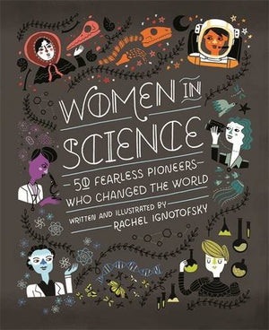 Women in Science Book - front cover artwork - - a great gifts for budding scientists! This Women in Science book celebrates the achievements of the intrepid women who have paved the way for the next generation of female engineers, biologists, mathematicians, doctors, astronauts, physicists and beyond.