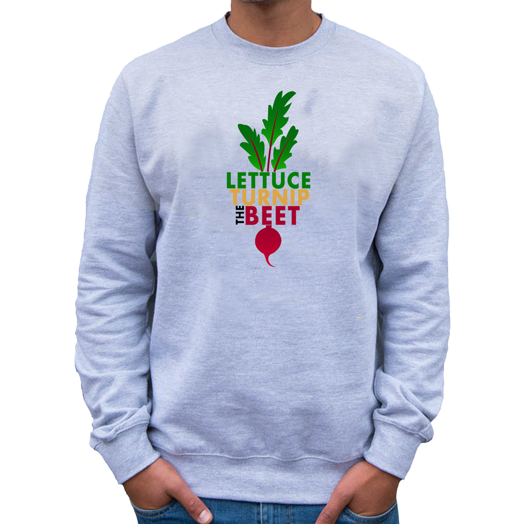 Lettuce Turnip the Beet Black Sweatshirt