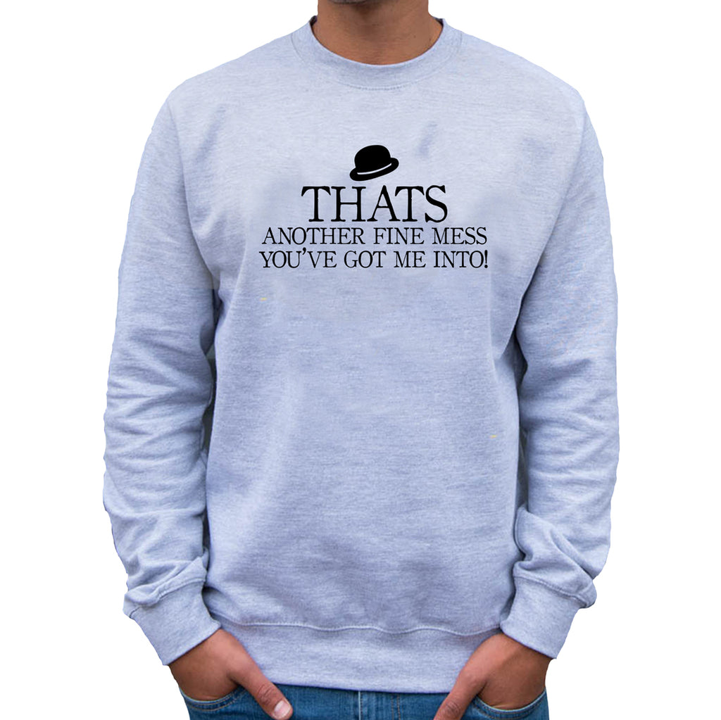 That's Another Fine Mess   Sweatshirt