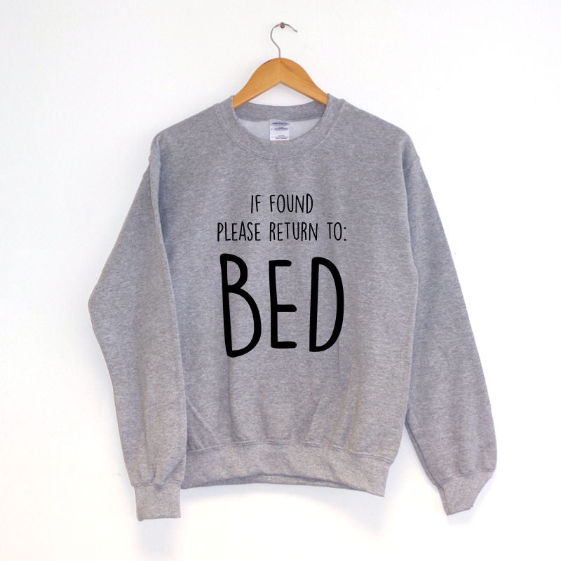 If Found Please Return To Bed Sweatshirt