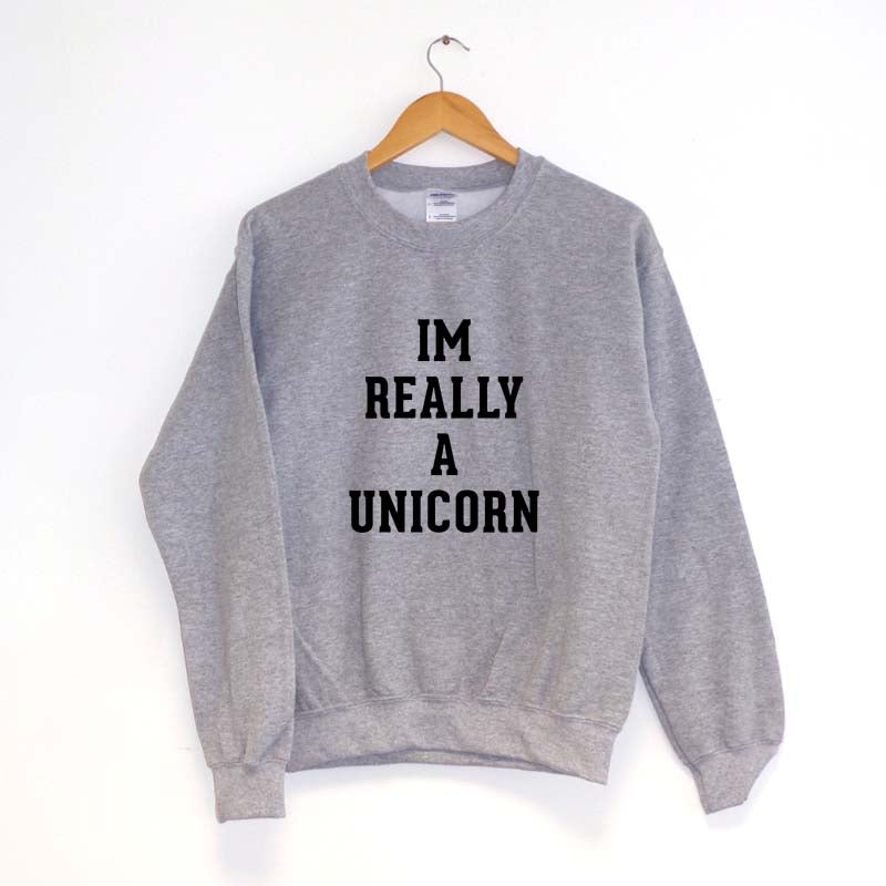 I'm Really A Unicorn - Sweatshirt