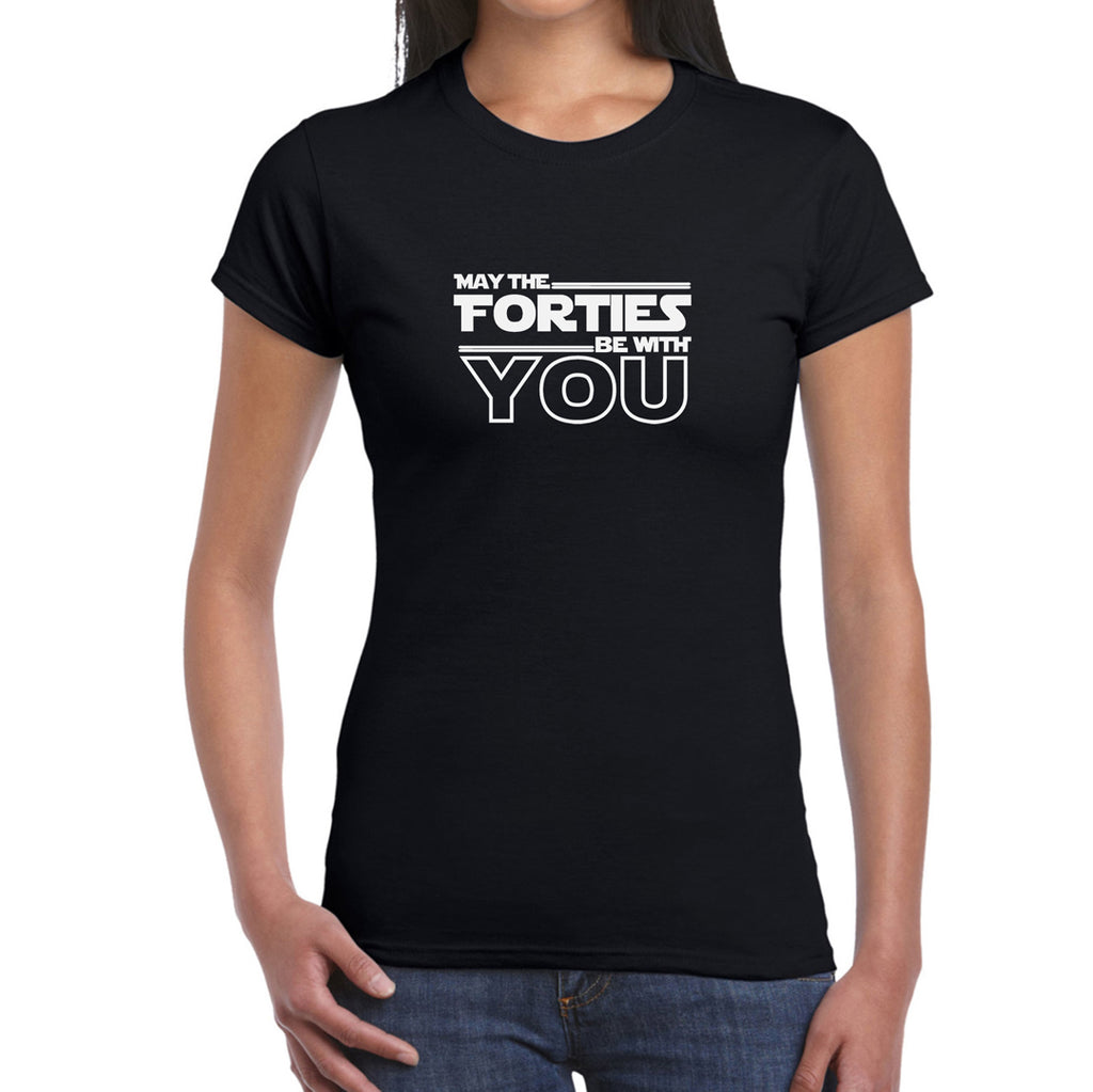 May the Forties be With You  Women's T-Shirt