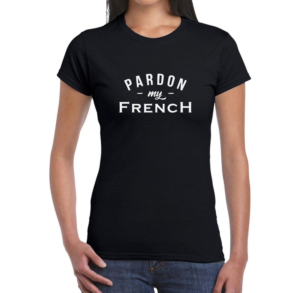 Pardon My French - Women's T-Shirt
