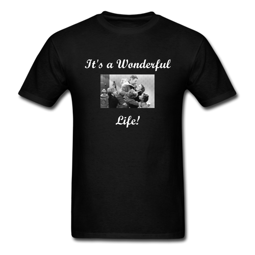 It's a Wonderful Life! Unisex Classic T-Shirt - black