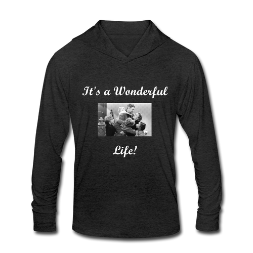 It's a Wonderful Life! Unisex Tri-Blend Hoodie Shirt - heather black
