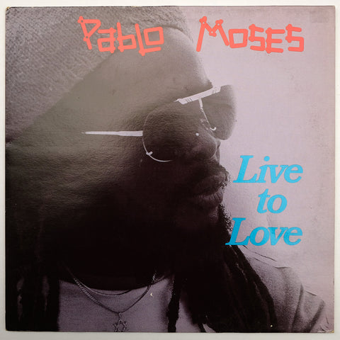 Pablo Moses, Live To Love